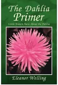 The Dahlia Primer)] [Author: Eleanor Welling] published on (April ...
