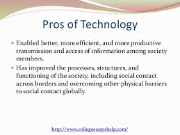 pros and cons of technology essay the pros and cons of technology essay 687 words bartleby