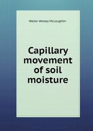 Capillary movement of soil moisture. 1: Walter Wesley McLaughlin:  Amazon.com: Books