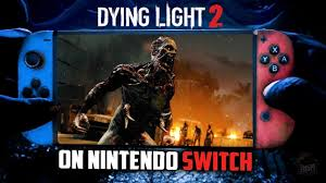 Dying Light Switch Dying Light 2 On Nintendo Switch Epic Games Store Rtx Support Google Stadia And More