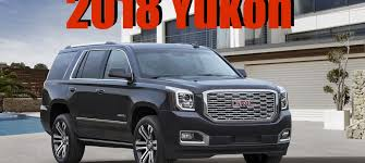 2018 chevrolet yukon. fine yukon 2018 gmc yukon denali 10speed luxury suv gets a new face and more gears  news for chevrolet yukon