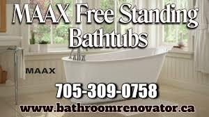maax free standing bathtubs barrie ontario the bathroom renovator 705 309 0758 you