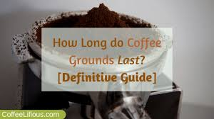 An open bag (stored properly) for around 6 months. How Long Do Coffee Grounds Last 2021 Definitive Guide