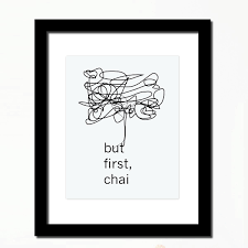Amazoncom Tea Quotes But First Chai Inspirational Print