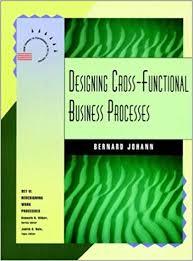 Designing Cross Functional Business Processes Jossey Bass