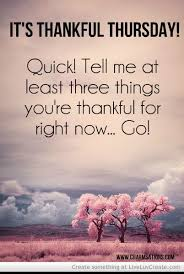 Thursday Inspirational Quotes New Thankful Thursday Quotes QuotesGram Me God Pinterest