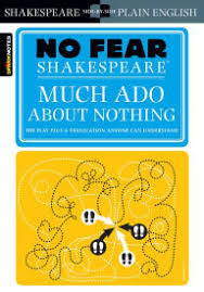 no fear shakespeare much ado about nothing much ado about nothing no fear shakespeare