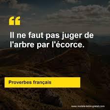 Proverbes Français A Dit Il Ne Faut Pas Juger De Larbre Par Lécorce