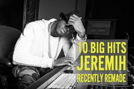 10 big hits jeremih has recently remade