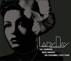 <b>Lady</b> Day: The Complete <b>Billie Holiday</b> On Columbia (1933-1944)