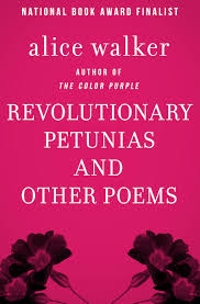beyond the color purple must alice walker books revolutionary petunias by alice walker