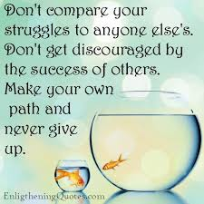 Don't Compare Your Struggles To Anyone Else's Enlightening Quotes Delectable Dont Compare Quotes