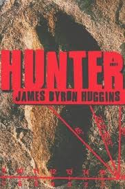 Hunter by James Byron Huggins | First Edition Book