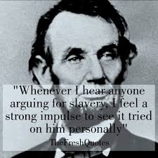 Abraham Lincoln Quotes On Slavery Inspiration 48 Lincoln Quotes By QuoteSurf