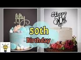 50th Birthday Cake Ideas Cake Decoration Ideas Youtube