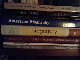home carl rollyson how my writing about biographers and biography stacks up