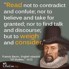 critical thinking quote francis bacon org francis bacon not to contradict and confute nor to believe and take for
