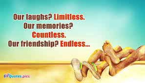 Quotes About Old Friendship Memories Delectable Our Laughs Limitless Our Memories Countless Our Friendship