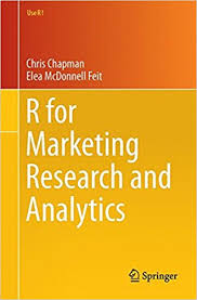 Market Research Stunning R For Marketing Research And Analytics Use R Chris Chapman Elea