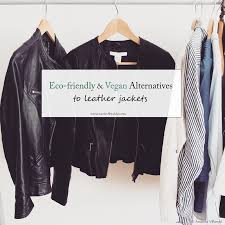 eco friendly and vegan alternatives to leather jackets