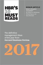 must series s 10 must reads 2017 the definitive management ideas of the year from harvard business review