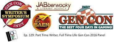 o f podcast ep part time writer full time life gen con  o f podcast ep 129 part time writer full time life gen con 2016