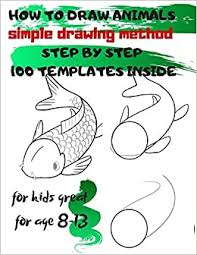 Kids doodle is a great little app teaching your young ones how to draw simple characters. How To Draw Animals Simple Drawing Method Step By Step 100 Templates Inside Sketchbook For Kids 100 Drawings Cool Stuff For Kids Great For Age 8 13 Project Universal 9781677174775 Amazon Com Books