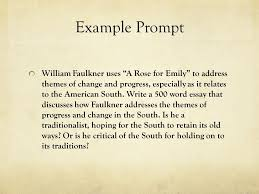 writing workshop introduction and conclusion mr eleftheriades  example prompt william faulkner uses a rose for emily to address themes of change and progress