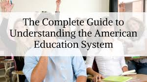 The Complete Guide To Understanding The American Education