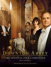 Violet talks to matthew about his relationship with lady mary. Downton Abbey The Official Film Companion Marriott Emma Amazon De Bucher