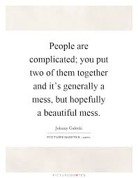 Beautiful Mess Quotes Best Of Beautiful Mess Quotes Sayings Beautiful Mess Picture Quotes