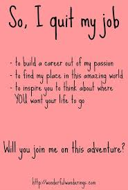 Best 25 I Quit My Job Ideas On Pinterest My Job Quote Changing
