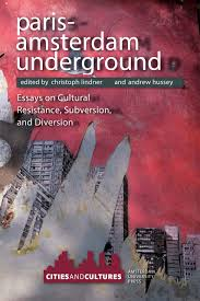 paris amsterdam underground essays on cultural resistance edited