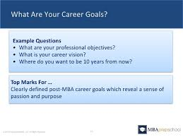 five questions you must answer in your mba application 12 14 what are your career goals example questions • what are your professional objectives