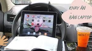 Bàn laptop, khay ăn trên xe hơi, ô tô - YouTube