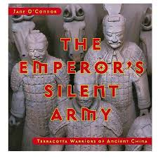 the emperor s silent army terracotta warriors of ancient china