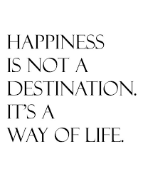 Happiness In Life Quotes Extraordinary Quotes About Happiness HAPPINESS IA NOT A DESTINATION IT'S A WAY