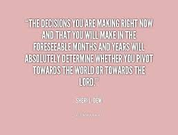 Decision Making Quotes Fascinating Quotes About Right Decision Making 48 Quotes