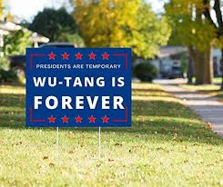 Campaign styled '<b>Wu</b>-<b>Tang</b> is Forever' lawn signs now available ...