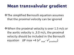 simplified bernoulli equation. ejection period; 33. mean transvalvular gradientthe simplified bernoulli equation o