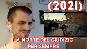 LA NOTTE DEL GIUDIZIO PER SEMPRE (2021)   Trailer Ufficiale [REACTION] -  YouTube