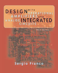 Design With Operational Amplifiers And Analog Integrated Circuits Franco Pdf Design With Operational Amplifiers And Analog Integrated