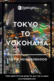 Triple Lights Tokyo Day Tour To Yokohama From Tokyo How To Go And What To Do