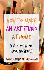 Home Art Studio 12 Ways To Make An Art Studio At Home