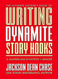 Writing Dynamite Story Hooks A Masterclass In Genre Fiction And Memoir The Ultimate Authors Guide Book 1