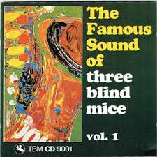 the famous sound of three blind mice vol 1 cd sler al