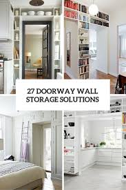 home wall storage. 27 Doorway Wall Storage Solutions For Small Spaces Home