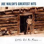 Joe Walsh's Greatest Hits: Little Did He Know... [Saudi Arabia]
