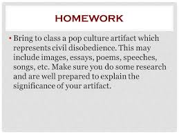 evaluating civil disobedience ppt video online  16 homework bring to class a pop culture artifact which represents civil disobedience