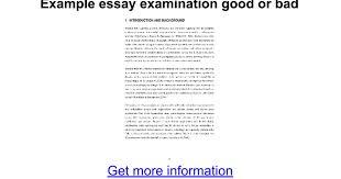 example essay examination good or bad google docs
